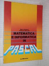 MATEMATICA E INFORMATICA IN PASCAL Mario Battelli Umberto Moretti Le Monnier di