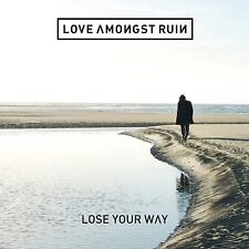 LOVE AMONGST RUIN - LOSE YOUR WAY -  NEW CD ALBUM