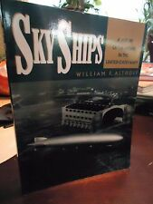 Sky Ships- History of the Airship in the US Navy- Althoff- Signed 1st