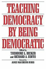 Teaching Democracy by Being Democratic by Richard A. Couto (1996, Paperback)