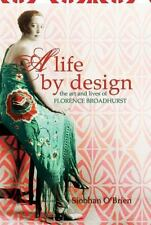 A Life by Design: The Art and Lives of Florence Broadhurst