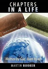 Chapters in a Life : Written by God, Lived by All by Martin Booker (2011,...
