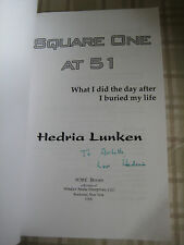 Square One at 51: What I Did the Day After I Buried By Hendria Lunken *SIGNED*