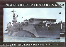 Warship Pictorial # 40 – USS INDEPENDENCE CVL-22   by Steve Wiper