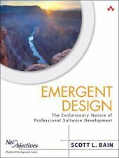 Emergent Design: The Evolutionary Nature of Professional Software Development, B