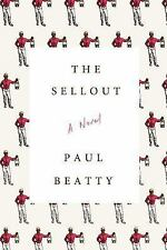 The Sellout : A Novel by Paul Beatty (2015, Hardcover)