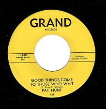 NORTHERN SOUL-PAT HUNT-GRAND 161-GOOD THINGS COME TO THOSE WHO WAIT/WHY DO YOU