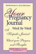 Your Pregnancy Journal Week By Week (Your Pregnancy Series) by Curtis, Glade B.