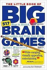 The Little Book of Big Brain Games: 517 Ways to Stretch, Strengthen and Grow You