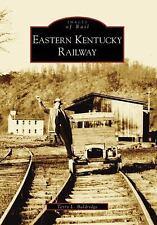 Images of Rail: Eastern Kentucky Railway by Terry L. Baldridge (2007, Paperback)
