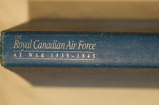 WW2 Canadian RCAF The Royal Canadian Air Force At War 1939-1945 Reference Book