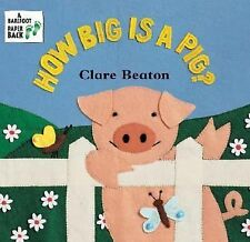 How Big Is a Pig?, Stella Blackstone, Clare Beaton, Good Book