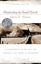 Shepherding the Small Church: A Leadership Guide for the Majority of Today's Chu