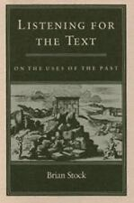 Listening for the Text: On the Uses of the Past The Middle Ages Series