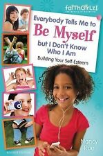 Everybody Tells Me to Be Myself but I Don't Know Who I Am by Nancy Rue (2013,...