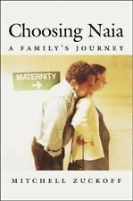 Choosing Naia: A Family's Journey, Zuckoff, Mitchell, 0807028169, Book, Acceptab