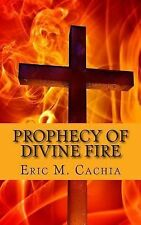 Prophecy of Divine Fire : Ezekiel 38 and 39 in Today's News Headlines by Eric...