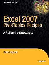 Excel 2007 PivotTables Recipes : A Problem-Solution Approach by Debra...