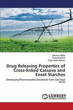 Drug Releasing Properties of Cross-Linked Cassava and Enset Starches by...