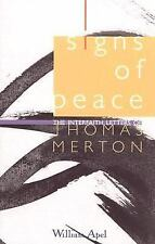 Signs of Peace : The Interfaith Letters of Thomas Merton by William D. Apel...