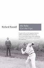 My Baby Got the Yips : The Random Thoughts of an Unprofessional Golfer by...