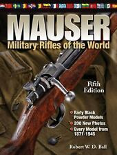 MAUSER MILITARY RIFLES OF THE WORLD - ROBERT W. D. BALL (HARDCOVER) NEW