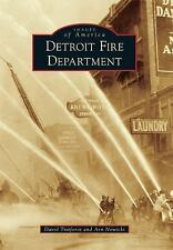 Images of America: Detroit Fire Department by David Traiforos and Arn Nowicki...