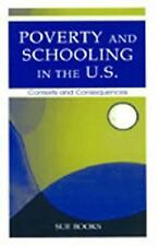 Poverty and Schooling in the U.S.: Contexts and Consequences Sociocultural, Pol