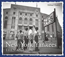 Then and Now Thunder Bay: New York Yankees Then and Now by Larry Rossman and...