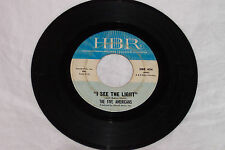 The Five Americans 45RPM I See the Light/The Outcasts HBR Records