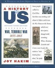 ** A History of US Ser.: War, Terrible War, 1855-1865 Bk. 6 by Joy Hakim (2007,.