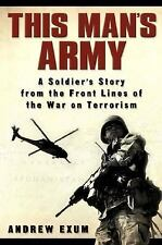 G, This Man's Army: A Soldier's Story from the Frontlines of the War on Terroris