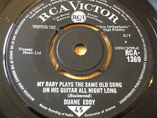 DUANE EDDY - MY BABY PLAYS THE SAME OLD SONG ON HIS GUITAR ALL NIGHT LONG