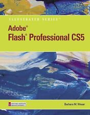 Adobe Flash Professional CS5 Illustrated, Introductory (Illustrated Series: Adob