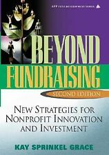 Beyond Fundraising: New Strategies for Nonprofit Innovation and Investment, 2nd