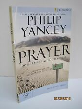 Prayer: Does It Make Any Difference?, Participants Guide by Philip Yancey