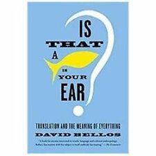 Is That a Fish in Your Ear? : Translation and the Meaning of Everything by...