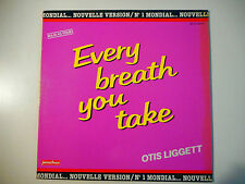 "MAXI 12"" POP 80s  ▒ OTIS LIGGETT : EVERY BREATH YOU TAKE ( NOUVELLE VERSION )"