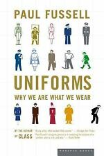 Uniforms : Why We Are What We Wear by Paul Fussell (2003, Paperback)