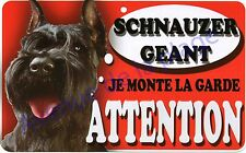 Plaque aluminium Attention au chien - Je monte la garde - Schnauzer Géant - NEUF