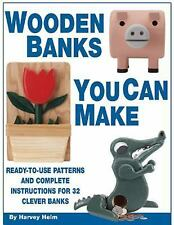 Wooden Banks You Can Make: Ready-to-Use Patterns & Complete Instructions for 32