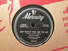 PATTI PAGE - Oo! What You Do To Me / Now That Im In Love   MERCURY 70127 - 78rpm