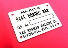 New Van Norman 944-S Boring Bar Serial Number Tag