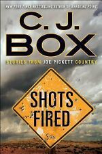 Shots Fired : Stories from Joe Pickett Country by C. J. Box (2014, Hardcover)