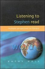 Listening to Stephen Read: Multiple Perspectives on Literacy by Kathy Hall...