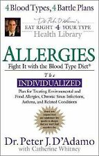 Allergies: Fight Them with the Blood Type Diet Eat Right for Your Type - D'Adamo