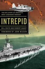 Intrepid: The Epic Story of America's Most Legendary Warship, Gandt, Robert, Whi