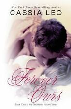 Shattered Hearts: Forever Ours by Cassia Leo (2014, Paperback)
