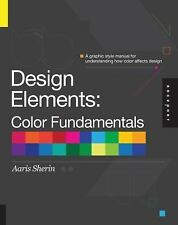 Design Elements, Color Fundamentals : A Graphic Style Manual for...