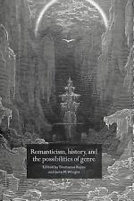 Romanticism, History, and the Possibilities of Genre : Re-Forming Literature,...